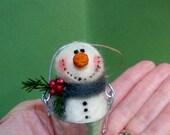 "Snowman in a Bucket 3"" Wool Felted Ornament"