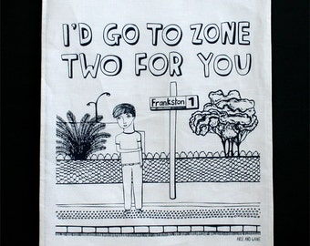 Tea Towel - I'd Go To Zone Two For You