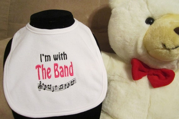 I'm with the Band- Embroidered Baby Bib- For BOY or GIRL