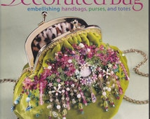 The Decorated Book: Embellishing Handbags, Purses and Totes Softcover Book