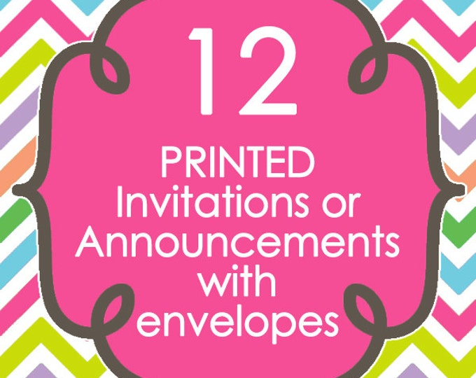 12 Printed Invitations or Announcements with envelopes - Design of your choice from ANY in my shop