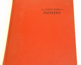 The First Book Of Pioneers Vintage 1959 Childrens Book