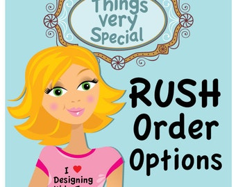 Rush Order Options available for purchases