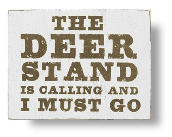 The Deer Stand is Calling…. Rustic Wooden Sign