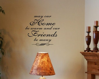 Vinyl wall words quotes and sayings #0624 May our home be warm and our friends be many