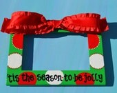 Custom Listing Christmas Tis the Season to be Jolly Hand Painted 4x6 Picture Frame for Alicia