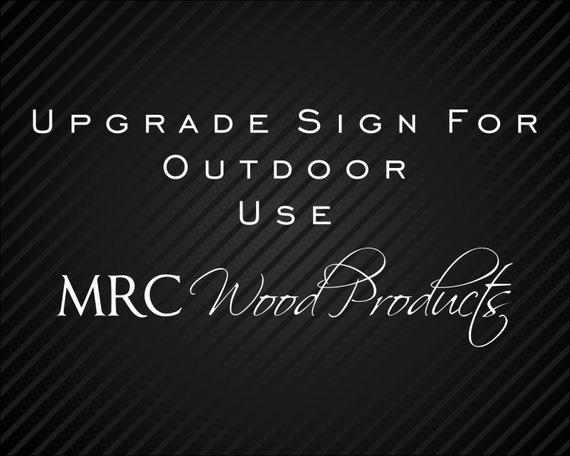 Upgrade My Wood Sign To Be Used Outdoors