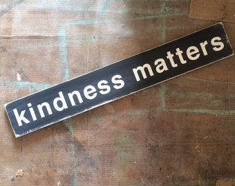 kindness matters -  Distressed Sign in Black with White Vintage Style - Large