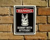 Bunny with Attitude Sign - 9x12 Aluminum Sign