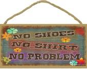 """No Shoes No Shirt No Problem Tiki Bar 5"""" x 10"""" SIGN Tropical Flowers Plaque Beach Seaside Nautical Decor"""