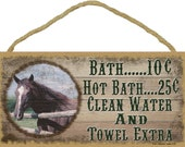 "HORSE Bath 10 cents Clean Water Extra BATHROOM SIGN Rustic Lodge Cabin Decor 5"" x 10"" Plaque"