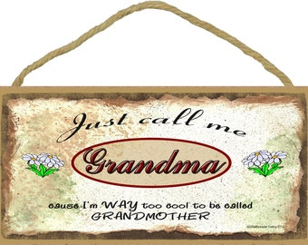 "Just Call Me GRANDMA  I'm Way Too COOL For Grandmother Grandparent 5"" x 10"" Daisies Daisy Wall SIGN Plaque"