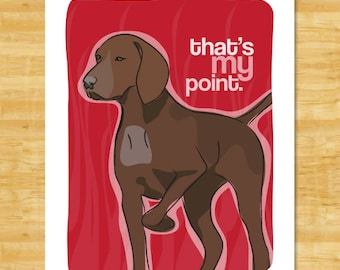 German Shorthaired Pointer Art Print - That is My Point - Liver German Shorthaired Pointer Gifts Dog Art