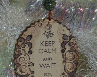 Handmade Ceramic Ornament - Keep Calm and Wait for Santa