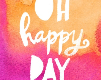 Oh happy DAY wall art print