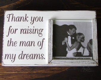 Thank you for raising the man of my dreams frame,  Rustic, Vintage, Wedding Mother in Law Shabby Love Valentines
