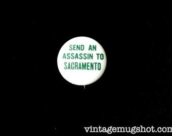 Send An Assassin to Sacramento  Anti Reagan Hippie ERA Sixties Counterculture Original Pinback Button Psychedelic