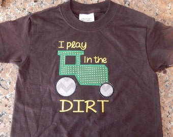 I Play in the Dirt Tractor Boys Shirt