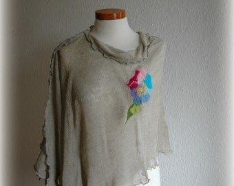 Natural Grey Poncho Knitted Linen with Flower Feltted Appliques Unique Fibre Art Eco Friendly Clothing