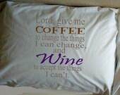 Lord Give me Coffee - Pillowcase - Wine, Coffee Serenity Prayer - Single Pillowcase