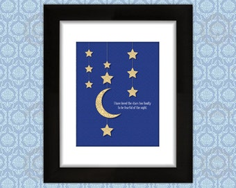 I Have Loved the Stars Too Fondly to be Fearful of the Night - Art Print - Various Sizes Available