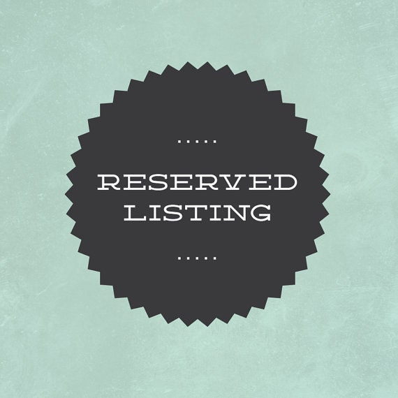 Custom print listing reserved for Kim Maysonet