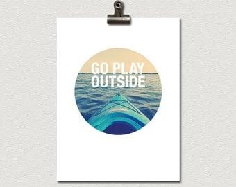 Go Play Outside Kayak on Lake Poster Print