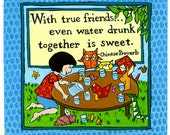 With True Friends Print