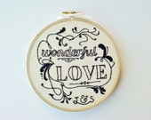"ON SALE. Hand Embroidered Hoop Art: Wonderful Love. 5"" Hand Stitched Fiber Art. Hand Made Wedding or Anniversary Gift. Made by Hoopla."