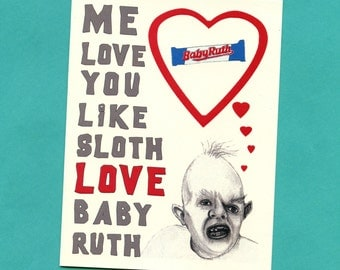 SLOTH Love BABY RUTH - Goonies - Goonies Card - Funny Love Card - Funny Valentine's Day Card - Funny Valentine Card - Item L056