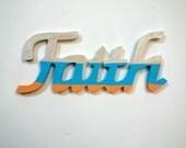FAITH - Handpainted Wood Sign - white glitter turquoise peach
