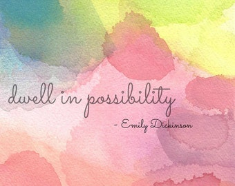 Inspirational Quote Art Print, Emily Dickinson, Dwell In Possibility
