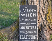 I knew when I saw you an adventure was going to happen Winnie the Pooh quote painted wood sign