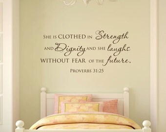 She is clothed in strength and dignity Proverbs 31 25 scripture vinyl wall decal