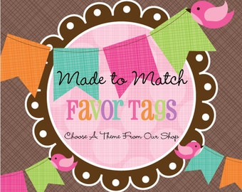 Made to Match -Set of 12 Personalized Favor Tags- Choose Any Theme in our Shop- Birthday Party -Baby Shower -Bridal Shower -Gift Tags