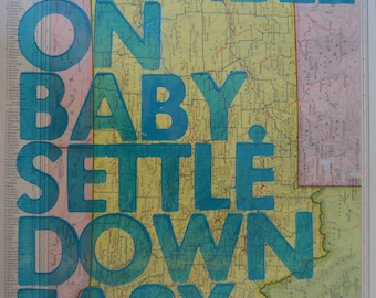 Montana/ Ramble On Baby. Settle Down Easy. / Letterpress Print on Antique Atlas Page