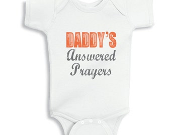 Daddy's Answered Prayers  Faith Baby Boy bodysuit or infant TShirt