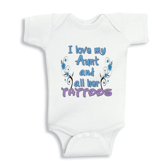 I love my Aunt and All her Tattoos - baby bodysuit or infant T-Shirt