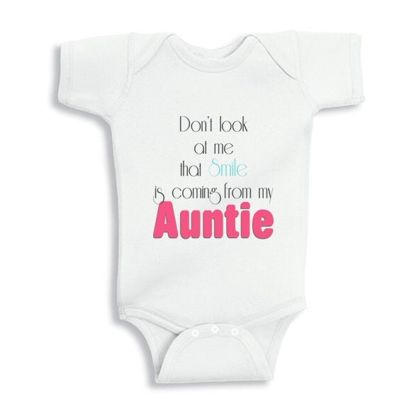 10e207483 Don't Look At Me That Smile is Coming from my Auntie baby onesie