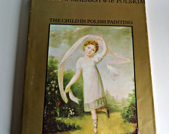 Vintage Art Book The Child In Polish Painting Art Book Dziecko W Malarstwie Polskim First Edition 1979