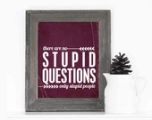 Funny Poster Typography There are no Stupid Questions, Only Stupid People - Purple Plum Eggplant Aubergine Distressed Humorous Print