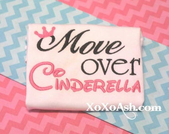 Girls Princess Move Over Cinderella-- Embroidered shirt or bodysuit