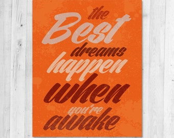 The Best Dreams Happen when You're Awake Inspirational Print