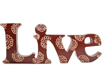 Live inspirational wall words freestanding painted wood henna style copper glittery flowers wall decor art wall hanging one of a kind
