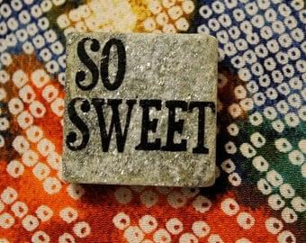 So sweet... granite words shimmery stone magnet 1 1/4 x 1 1/4..gift favors