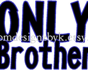 DIY Only Brother iron-on shirt transfer NEW by kustomdesignzbyk