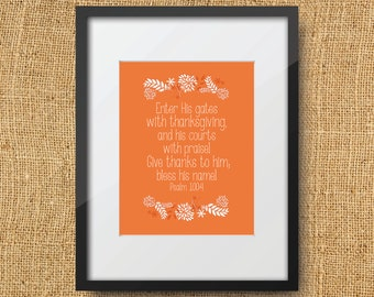 Thanksgiving Scripture Printable Digital Art Print Instant Download  bible verse - Psalm 100:4