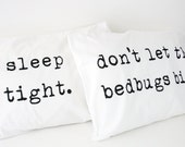 Pillowcases Sleep Tight Don't Let the Bedbugs Bite Printed Black on white cotton