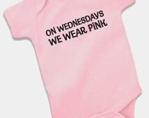 On Wednesdays We Wear Pink Onesie Bodysuit Baby Shower Gift Funny Girls Geek Nerd Cute Fun Mean