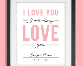 Love Print, I Will Always Love You, Personalized Wedding Gift Idea, Anniversary Gift, Engagement Gift, Bridal Shower Gift